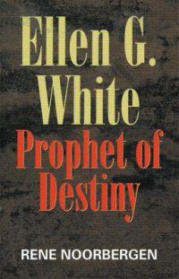 Ellen G. White Prophet of Destiny book
