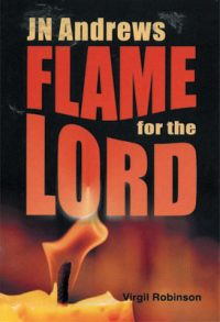 J.N. Andrews Flame for the Lord book