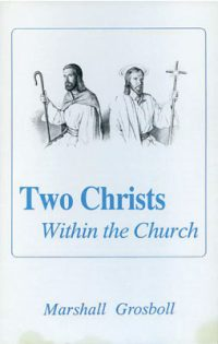Two Christ's Within the Church