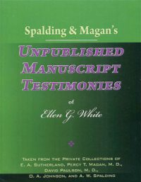 Spalding & Magan's Unpublished Manuscript Testimonies book
