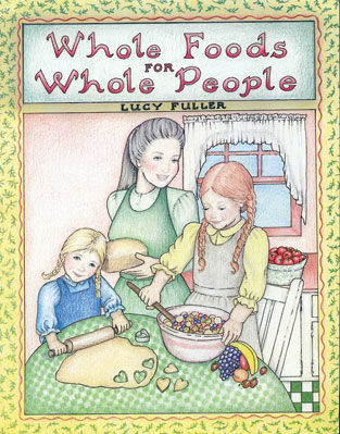 Whole Foods for Whole People book