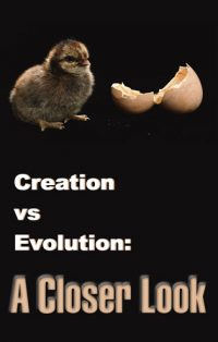 Creation Vs. Evolution: A Closer Look