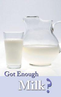 Got Enough Milk?