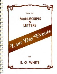Last Day Events - from the Manuscripts and Letters