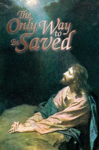 The Only Way to be Saved