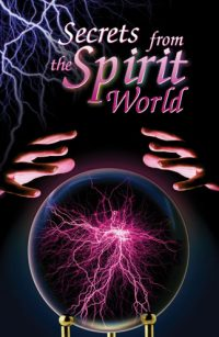 Secrets from the Spirit World