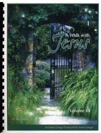A Walk with Jesus, Volume 3 - Songbook