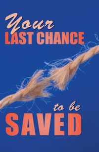 Your Last Chance to be Saved