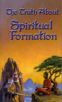 The Truth About Spiritual Formation Cover